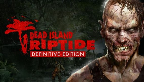 Купить ключ Dead Island: Riptide Definitive Edition